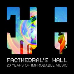 FACTHEDRAL'S HALL - 20 YEARS...