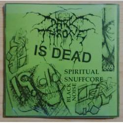 DARKTHRONE IS DEAD - Spiritual...